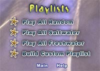 Choose your playlist.  PIck from saltwater aquariums, freshwater aquariums, or build a custom playlist.