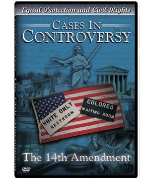 Cases in Controversy: 14th Amendment DVD