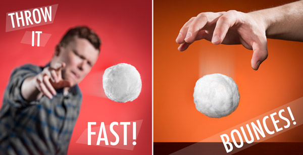 Indoor snowballs can be thrown fast and are bouncy.
