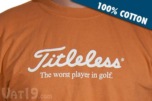 Titleless T-Shirts are 100% cotton.